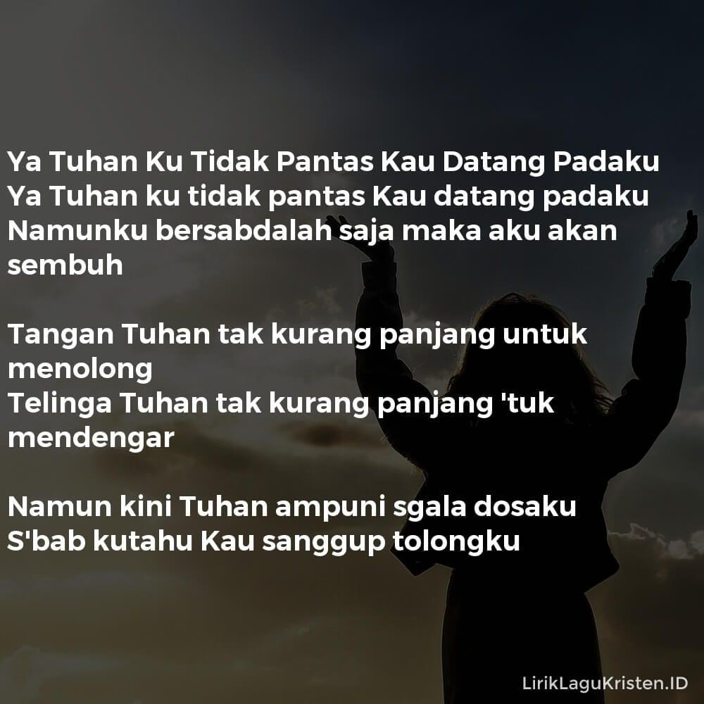 Ya Tuhan Ku Tidak Pantas Kau Datang Padaku