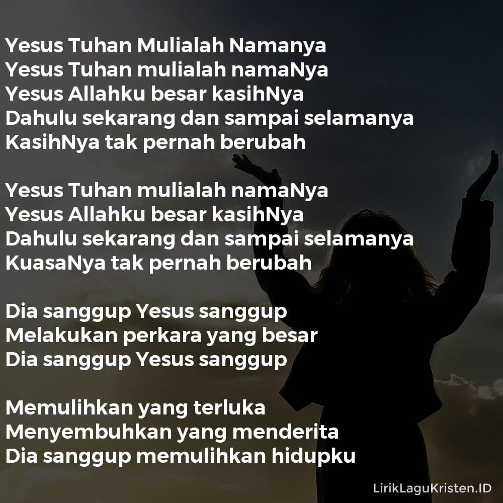 Yesus Tuhan Mulialah Namanya